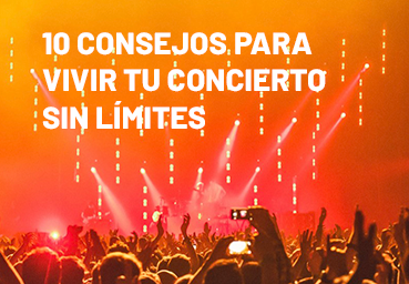 10 consejos para vivir tu concierto sin límites
