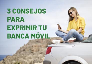 3 consejos para exprimir tu banca móvil
